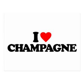 I LOVE CHAMPAGNE POST CARDS