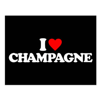 I LOVE CHAMPAGNE POSTCARD