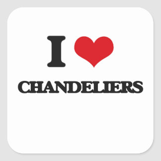 I love Chandeliers Square Sticker