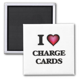 I love Charge Cards Square Magnet