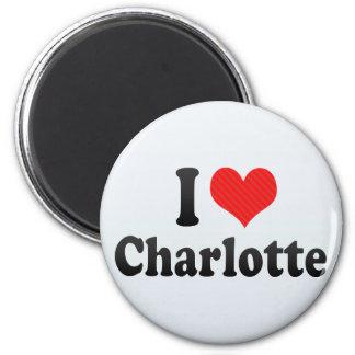 I Love Charlotte 6 Cm Round Magnet