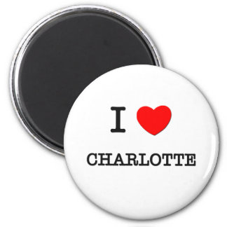 I Love Charlotte Fridge Magnet