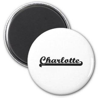 I love Charlotte North Carolina Classic Design 6 Cm Round Magnet