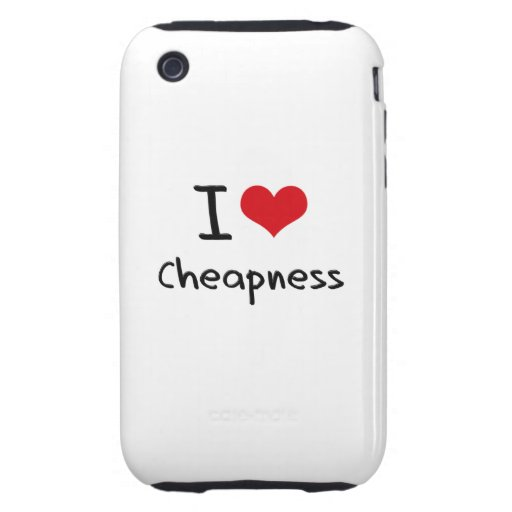 I love Cheapness Tough iPhone 3 Cover