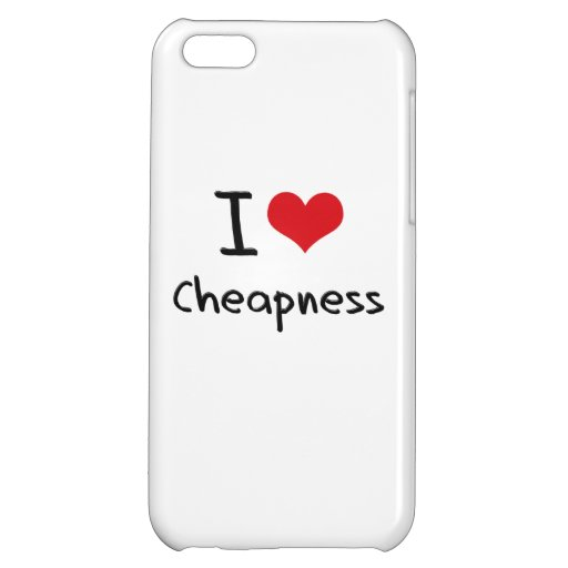 I love Cheapness iPhone 5C Cover