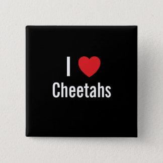 I love Cheetahs 15 Cm Square Badge