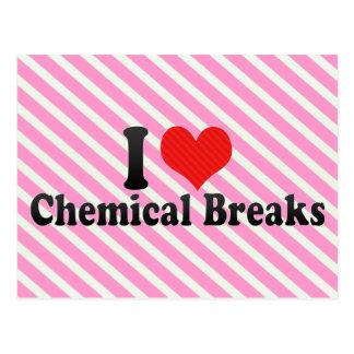 I Love Chemical Breaks Post Card