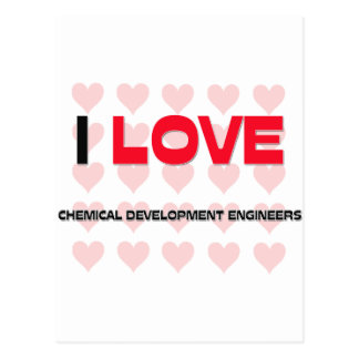 I LOVE CHEMICAL DEVELOPMENT ENGINEERS POST CARD
