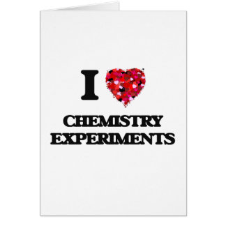 I love Chemistry Experiments Greeting Card