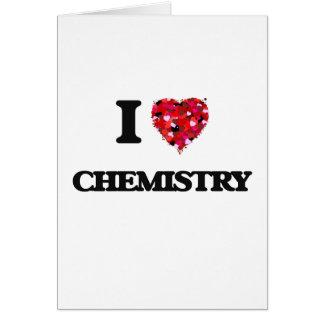 I Love Chemistry Greeting Card