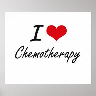 I love Chemotherapy Artistic Design Poster