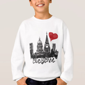 I love Cheyenne Sweatshirt
