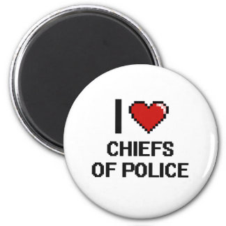 I love Chiefs Of Police 2 Inch Round Magnet