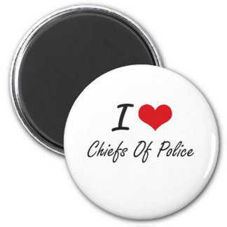 I love Chiefs Of Police 6 Cm Round Magnet
