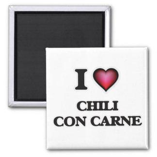 I love Chili Con Carne Square Magnet