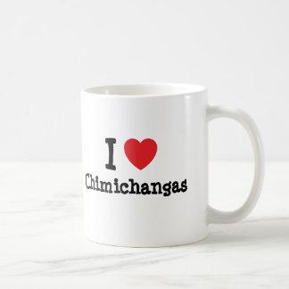 I love Chimichangas heart T-Shirt Coffee Mugs