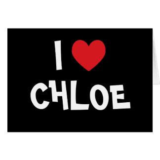 I Love Chloe Greeting Card