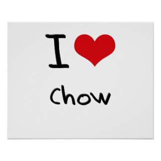 I love Chow Posters