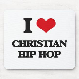 I Love CHRISTIAN HIP HOP Mousepads