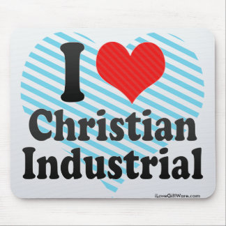I Love Christian+Industrial Mousepads
