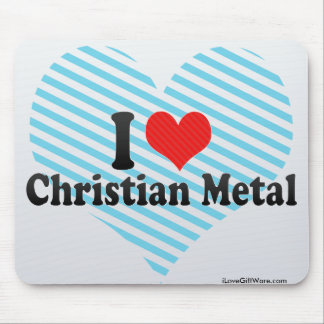 I Love Christian Metal Mousepads