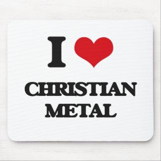 I Love CHRISTIAN METAL Mouse Pads