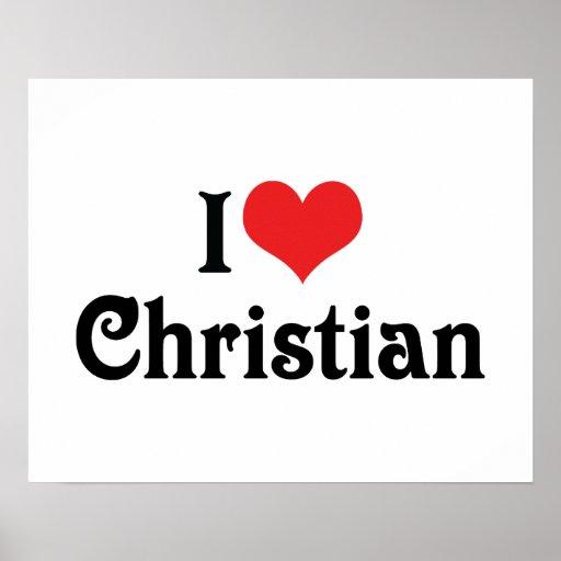I Love Christian Poster