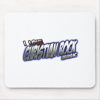 I Love CHRISTIAN ROCK music Mouse Pad