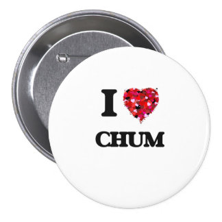 I love Chum 7.5 Cm Round Badge