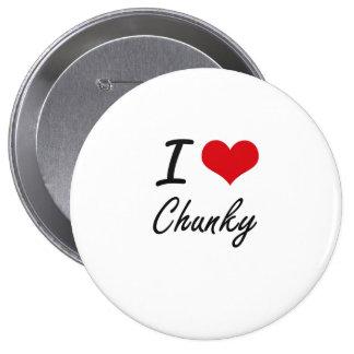 I love Chunky Artistic Design 10 Cm Round Badge