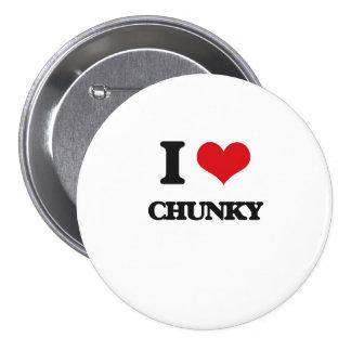 I love Chunky 7.5 Cm Round Badge
