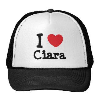 I love Ciara heart T-Shirt Trucker Hat