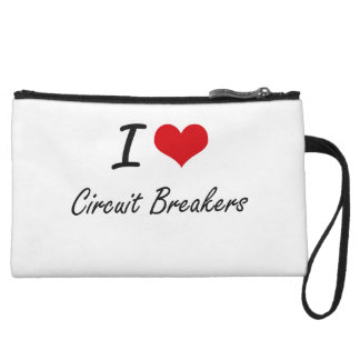 I love Circuit Breakers Artistic Design Wristlet Purses