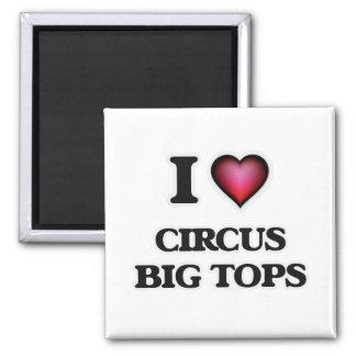 I love Circus Big Tops Magnet