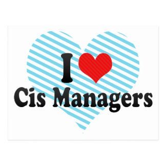 I Love Cis Managers Postcard