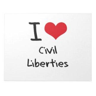 I love Civil Liberties Note Pads