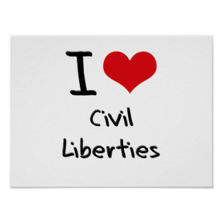 I love Civil Liberties Print