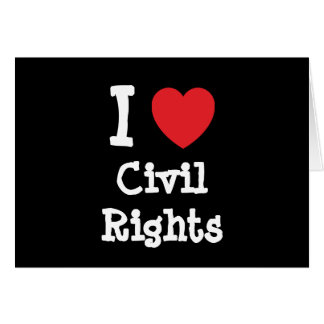 I love Civil Rights heart custom personalized Cards
