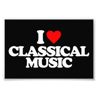 I LOVE CLASSICAL MUSIC ART PHOTO