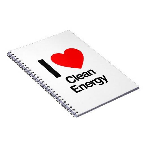 i love clean energy note books