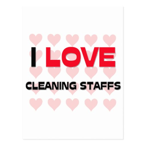I LOVE CLEANING STAFFS POST CARD