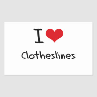 I love Clotheslines Rectangle Stickers