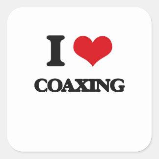 I love Coaxing Square Sticker
