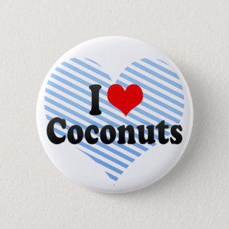I Love Coconuts 6 Cm Round Badge