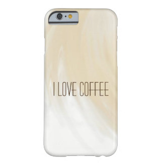 I Love Coffee Barely There iPhone 6 Case