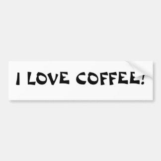 I LOVE COFFEE!-BumperSticker Bumper Sticker