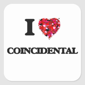 I love Coincidental Square Sticker