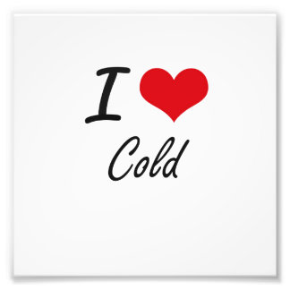 I love Cold Artistic Design Photo Print