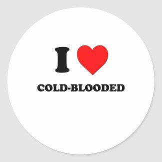 I love Cold-Blooded Classic Round Sticker