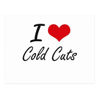 I love Cold Cuts Artistic Design Postcard